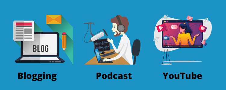 Blogging Vs Podcast Vs YouTube- Which One Works for You