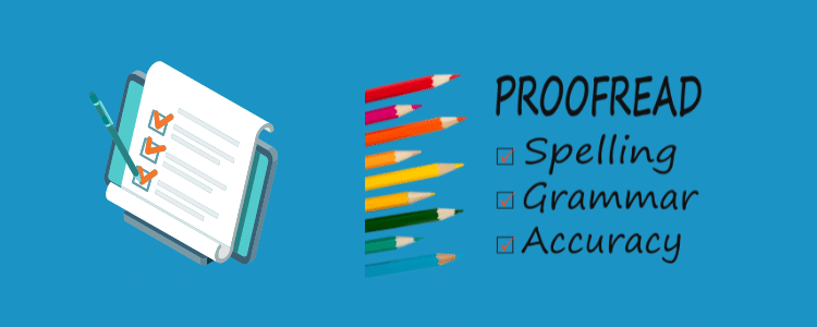 What to Look for When Proofreading? 7 Best Tips