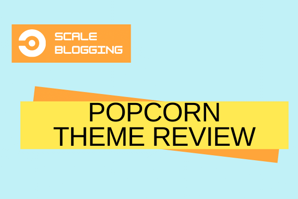 Popcorn Theme Review- The Fastest WordPress Theme for Affiliate and Content Sites